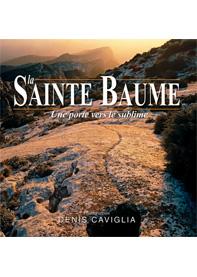 La Sainte-Baume, Une Porte vers le sublime