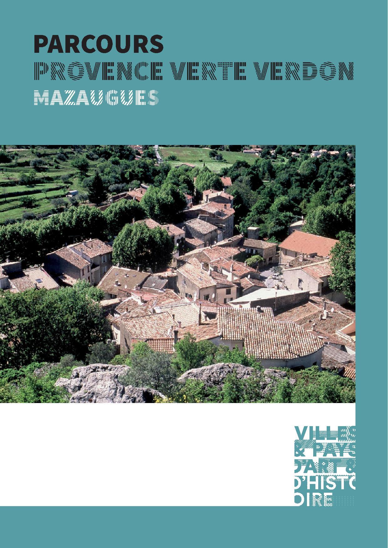 De la Sainte-Baume au Verdon : un territoire labellisé Pays d'art et d'histoire