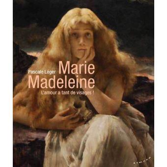 Marie-Madeleine l'amour a tant de visages